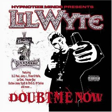 Doubt Me Now mp3 Album by Lil Wyte