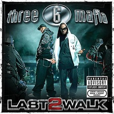 Last 2 Walk mp3 Album by Three 6 Mafia