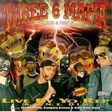 Live By Your Rep mp3 Album by Three 6 Mafia