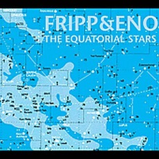 The Equatorial Stars mp3 Album by Fripp & Eno