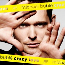 Crazy Love mp3 Album by Michael Bublé