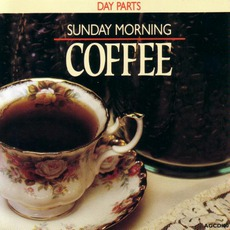 Day Parts: Sunday Morning Coffee mp3 Compilation by Various Artists