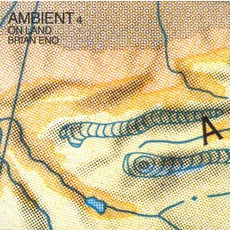 Ambient 4: On Land mp3 Album by Brian Eno