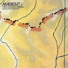 Ambient 2: Plateaux Of Mirror mp3 Album by Brian Eno & Harold Budd