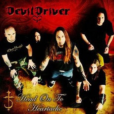 Head On To Heartache mp3 Album by DevilDriver
