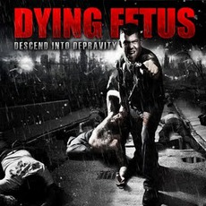 Descend Into Depravity mp3 Album by Dying Fetus