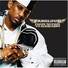 From Nothin' To Somethin' mp3 Album by Fabolous
