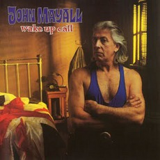 Wake Up Call mp3 Album by John Mayall