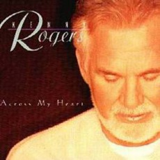 Across My Heart mp3 Album by Kenny Rogers
