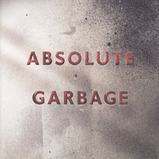 Absolute Garbage mp3 Artist Compilation by Garbage