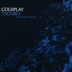 Trouble - Norwegian Live mp3 Live by Coldplay
