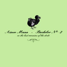 Bachelor No. 2 Or, The Last Remains Of The Dodo mp3 Album by Aimee Mann
