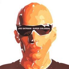 Super Colossal mp3 Album by Joe Satriani