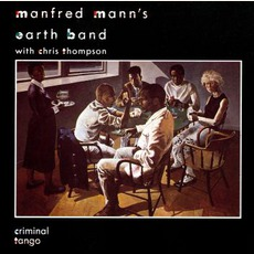 Criminal Tango mp3 Album by Manfred Mann's Earth Band
