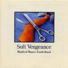 Soft Vengeance mp3 Album by Manfred Mann's Earth Band