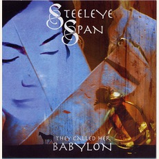 They Called Her Babylon mp3 Album by Steeleye Span