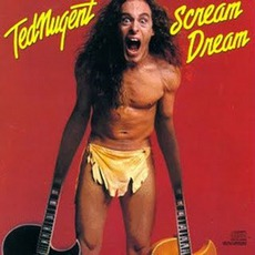 Scream Dream mp3 Album by Ted Nugent
