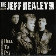 Hell To Pay mp3 Album by The Jeff Healey Band