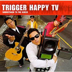 Trigger Happy TV mp3 Soundtrack by Various Artists