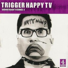 Trigger Happy TV: Soundtrack To Series 2 mp3 Soundtrack by Various Artists