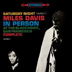 In Person Saturday Night At The Blackhawk mp3 Live by Miles Davis