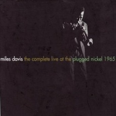 The Complete Live At The Plugged Nickel 1965