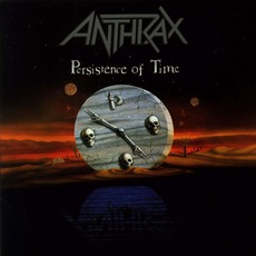 Persistence of Time mp3 Album by Anthrax