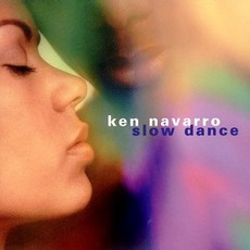Slow Dance mp3 Album by Ken Navarro