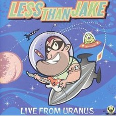 Live From Uranus mp3 Album by Less Than Jake
