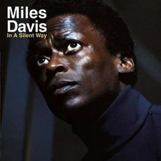 In A Silent Way mp3 Album by Miles Davis