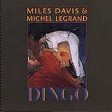 Dingo mp3 Soundtrack by Miles Davis & Michel Legrand