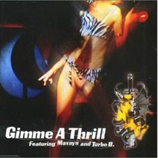 Gimme a Thrill (feat. Maxayn and Turbo B.) mp3 Single by Snap!