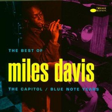 The Best of Miles Davis: The Capitol/Blue Note Years mp3 Artist Compilation by Miles Davis