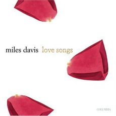 Love Songs mp3 Artist Compilation by Miles Davis