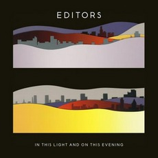 In This Light And On This Evening [Deluxe Edition] mp3 Album by Editors