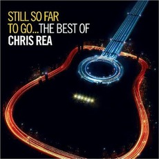 Still So Far To Go The Best Of Chris Rea mp3 Artist Compilation by Chris Rea
