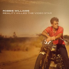 Reality Killed The VIdeo Star mp3 Album by Robbie Williams