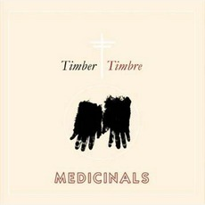 Medicinals mp3 Album by Timber Timbre