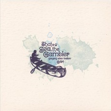 That Sea, The Gambler mp3 Album by Gregory Alan Isakov