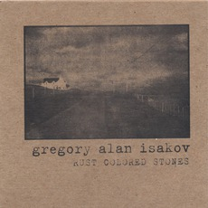Rust Colored Stones mp3 Album by Gregory Alan Isakov