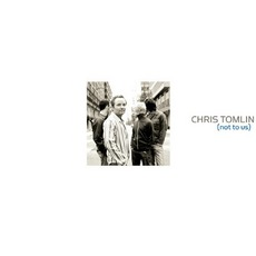 Not To Us mp3 Album by Chris Tomlin