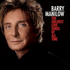 The Greatest Love Songs Of All Time mp3 Album by Barry Manilow