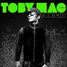 Tonight (Deluxe Edition) by tobyMac