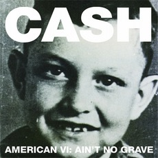 American VI: Ain't No Grave mp3 Album by Johnny Cash