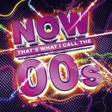 Now That's What I Call The 00's mp3 Compilation by Various Artists