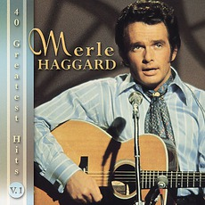 40 Greatest Hits mp3 Artist Compilation by Merle Haggard