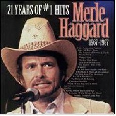 21 Years Of #1 Hits 1967-1987 mp3 Artist Compilation by Merle Haggard