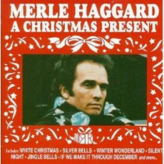 Christmas Present mp3 Artist Compilation by Merle Haggard