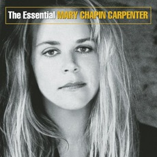 The Essential mp3 Artist Compilation by Mary Chapin Carpenter