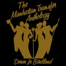 Anthology: Down In Birdland mp3 Artist Compilation by The Manhattan Transfer